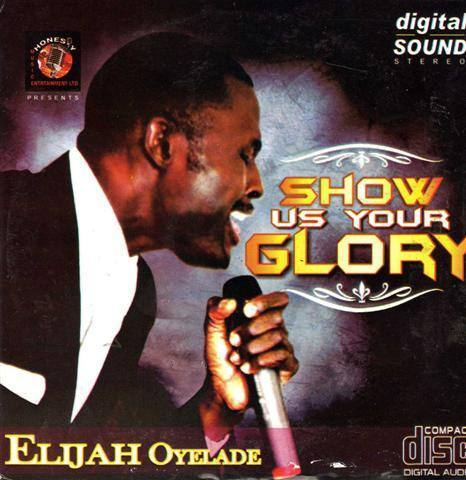 Elijah Oyelade - Show Us Your Glory - CD