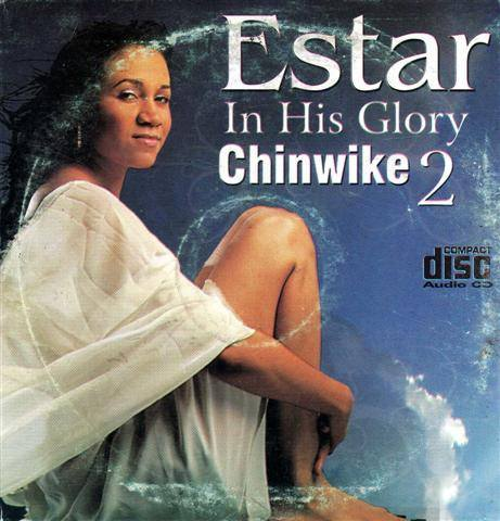 Estar - In His Glory Chinwike 2 - CD - African Music Buy