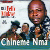 CD - Felix Ndukwe - Chineme Nma - CD