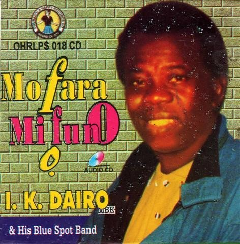 Ik Dairo - Mo Fara Mi Fun O - CD