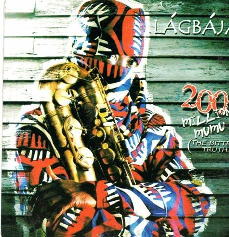 Lagbaja - 200 Million Mumu - CD