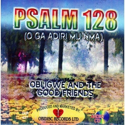 CD - Obi Igwe & Good Friends - Psalm 128 - CD