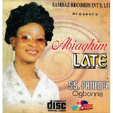 CD - Patience Ogbonna - Abiaghim Late - CD