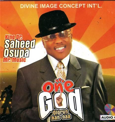 Saheed Osupa - One God Olorun Kan Naa - CD
