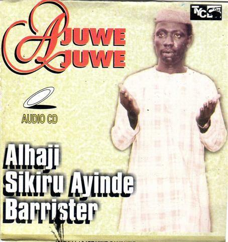 Sikiru Barrister - Ajuwe Juwe - Audio CD