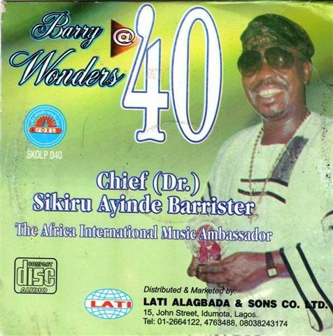 Sikiru Barrister - Barry @ 40 - CD