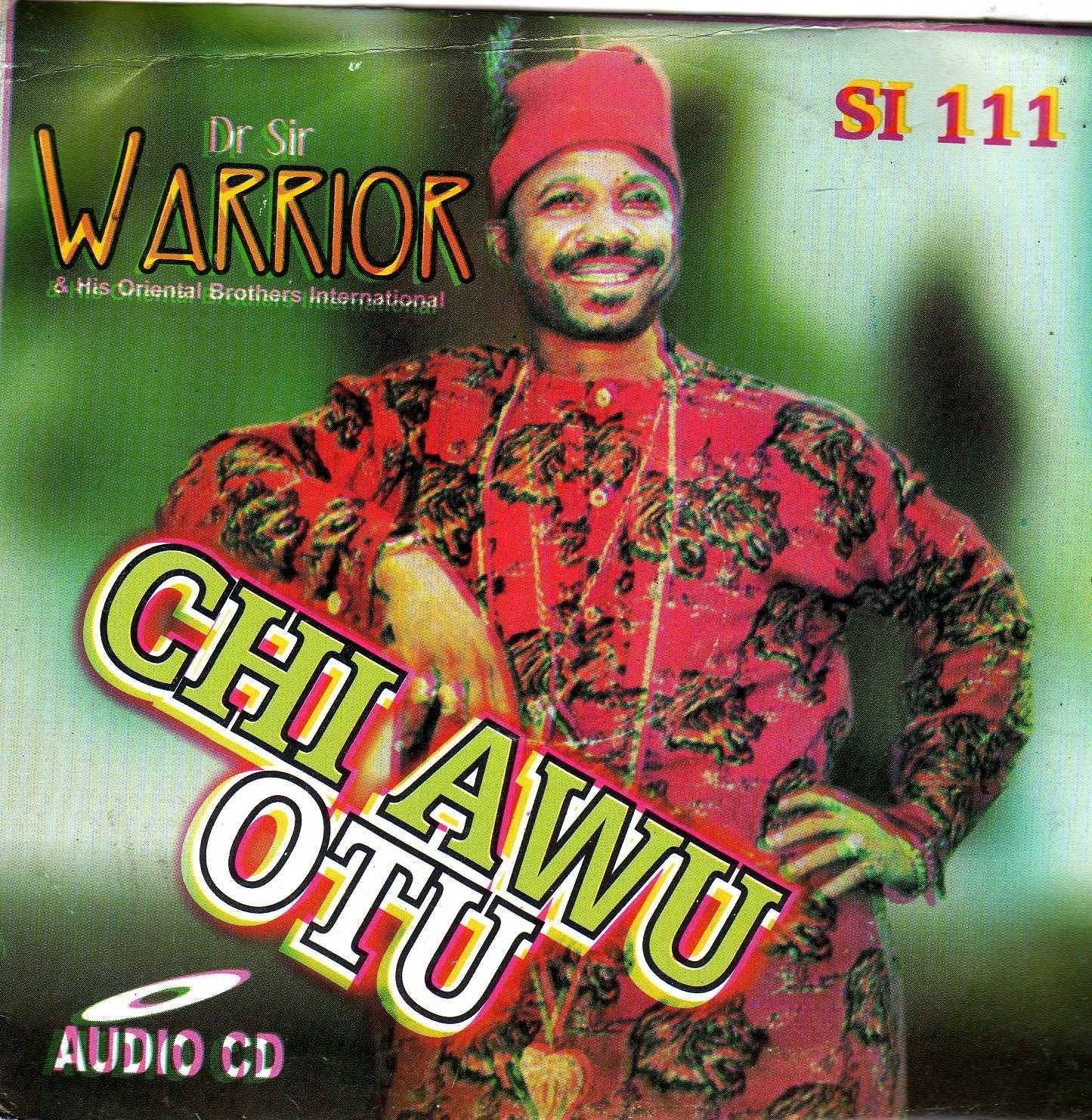 CD - Sir Warrior.Oriental - Chi Awu Otu - CD