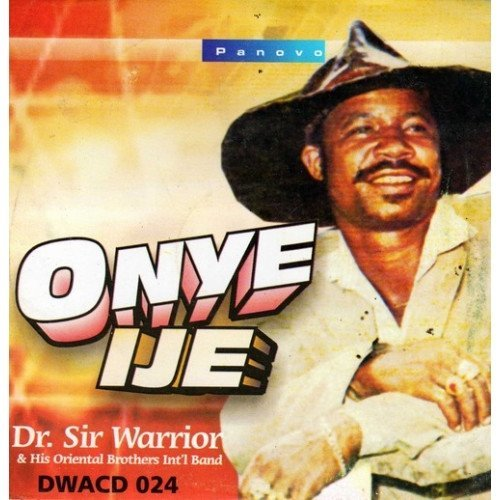 Sir Warrior.Oriental - Onye Ije - CD