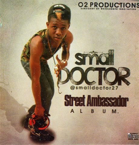 Small Doctor - Street Ambassador - CD - African Music Buy