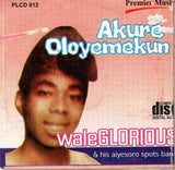 CD - Wale Glorious - Akure Oloyemekun - CD