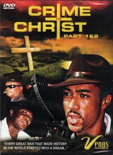 Crime To Christ 1&2 - African Movie - Dvd