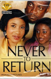 Dvd - Never To Return 3 & 4 - African Movie DVD