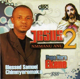 Gospel Music, - Blessed Samuel - Jesus Nmanu Anu 2 - CD