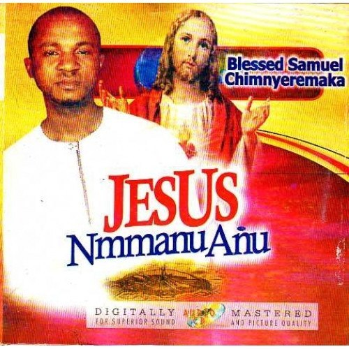 Blessed Samuel - Jesus Nmanu Anu - CD