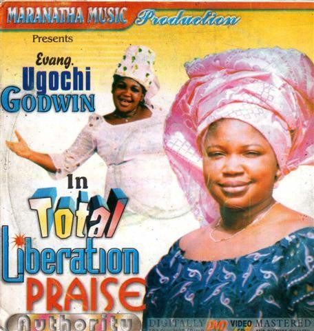 Gospel Video - Ugochi Godwin - Total Liberation Praise - Video CD
