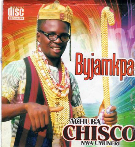 Achuba Chisco - Byjamkpa - CD