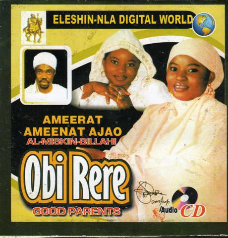 Ameenat Ajao - Obi Rere Good Parents - CD