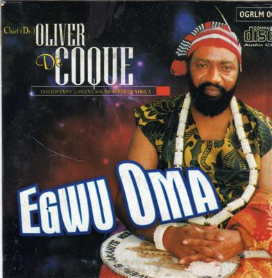 Oliver De Coque - Egwu Oma - CD