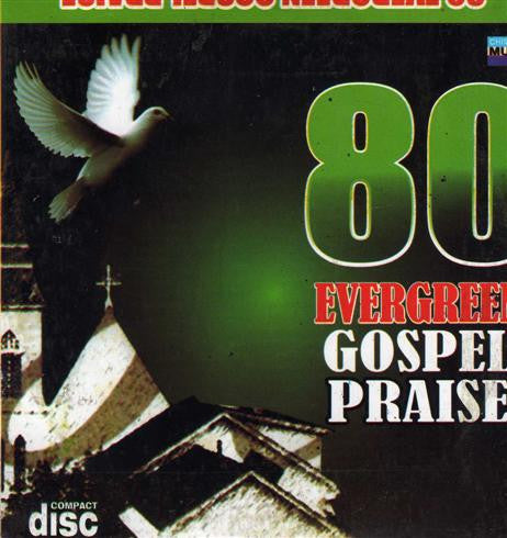 80 Evergreen Gospel Praise - CD
