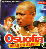 Osuofia - Dead Or Alive - Video CD - African Music Buy