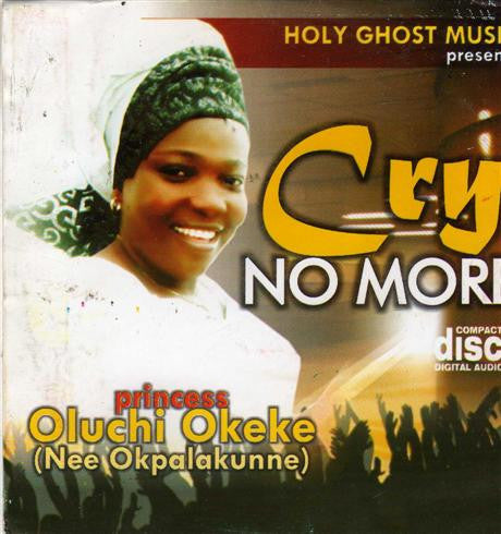 Oluchi Okeke - Cry No More - CD - African Music Buy