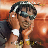 Blackface - Me Musiq & I - CD - African Music Buy