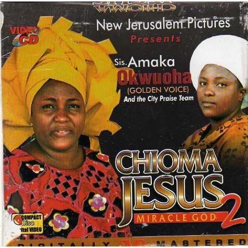Amaka Okwuoha - Chioma Jesus 2 - Video CD