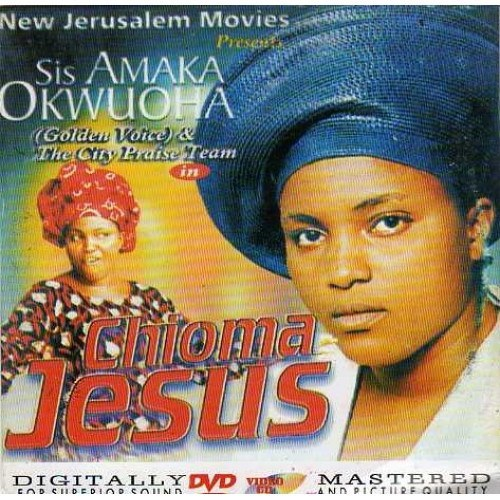 Amaka Okwuoha - Chioma Jesus - Video CD