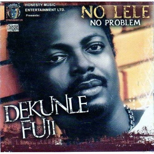 Dekunle Fuji - No Lele No Problem - CD