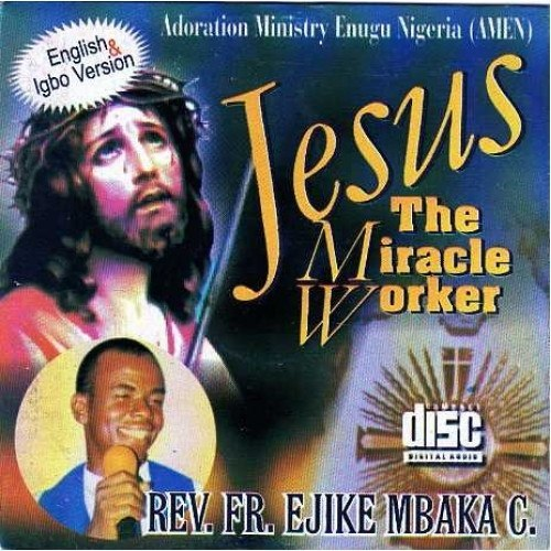 Music CD, - Ejike Mbaka - Jesus Miracle Worker - Audio CD