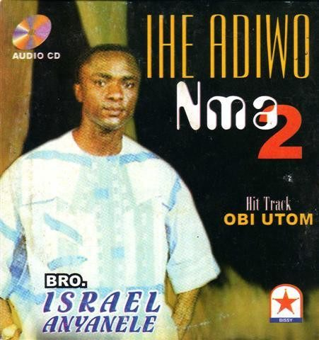 Music CD, - Israel Anyanele - Ihe Adiwo Nma Vol 2 - CD
