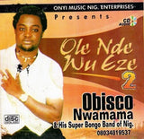 Music CD, - Obisco Nwamama - Ole Nde Wu Eze - CD