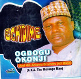 Ogbogu Okonji - Echidime - Audio CD - African Music Buy