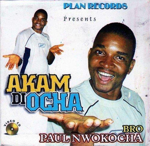 Paul Nwokocha - Akam Di Ocha - Video CD - African Music Buy