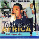 Music CD, - Paul Nwokocha - Talitakumi Africa - CD