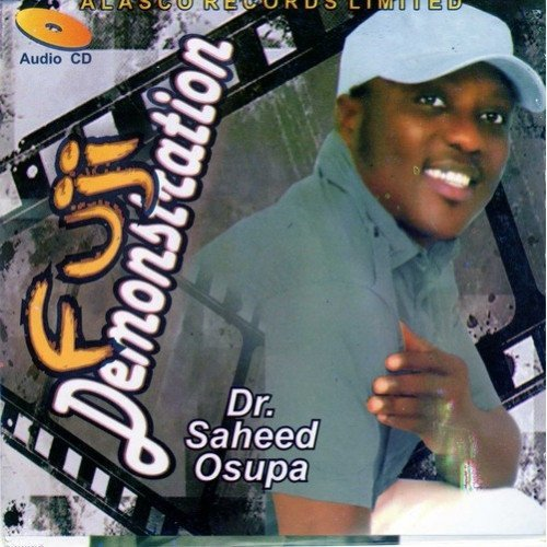 Music CD, - Saheed Osupa - Fuji Demonstration - CD
