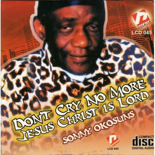 Sonny Okosuns - Don't Cry No More - CD - African Music Buy