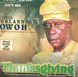 Orlando Owoh - Thanksgiving - Video CD - African Music Buy
