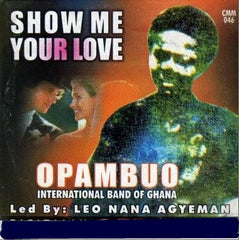 Opambuo Band - Show Me Your Love - CD