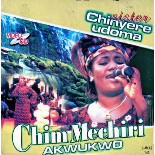 Video CD - Chinyere Udoma - Chim Mechiri - Video CD