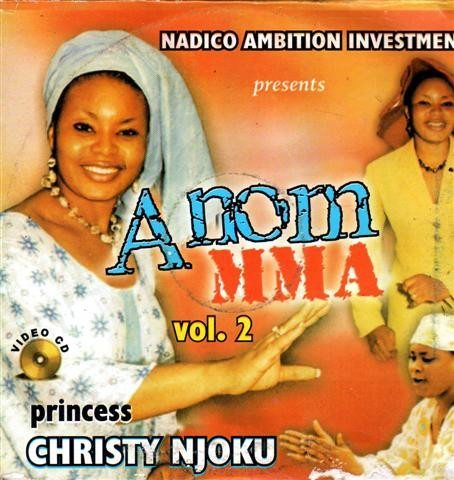 Christy Njoku - Anom Mma Vol 2 - Video CD