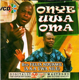 Video CD - Felix Ndukwe - Onye Uwa Oma - Video CD