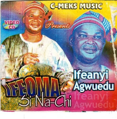 Ifeanyi Agwuedu - Ifeoma Si Na Chi - Video CD