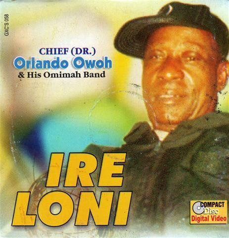 Orlando Owoh - Ire Loni - Video CD