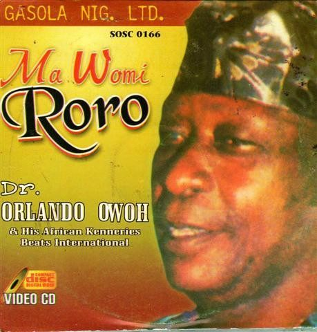 Orlando Owoh - Ma Womi Roro - Video CD