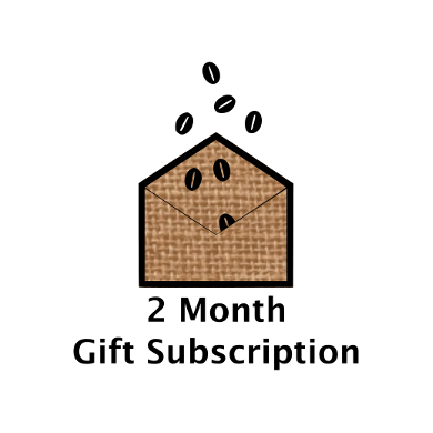 2 month Gift Coffee Subscription