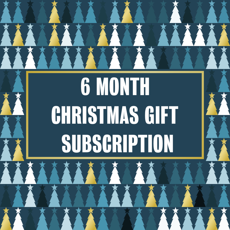 Christmas Gift Subscription - 6 Month