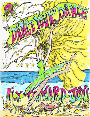 Dance your Dance, Fly Toward Joy!
