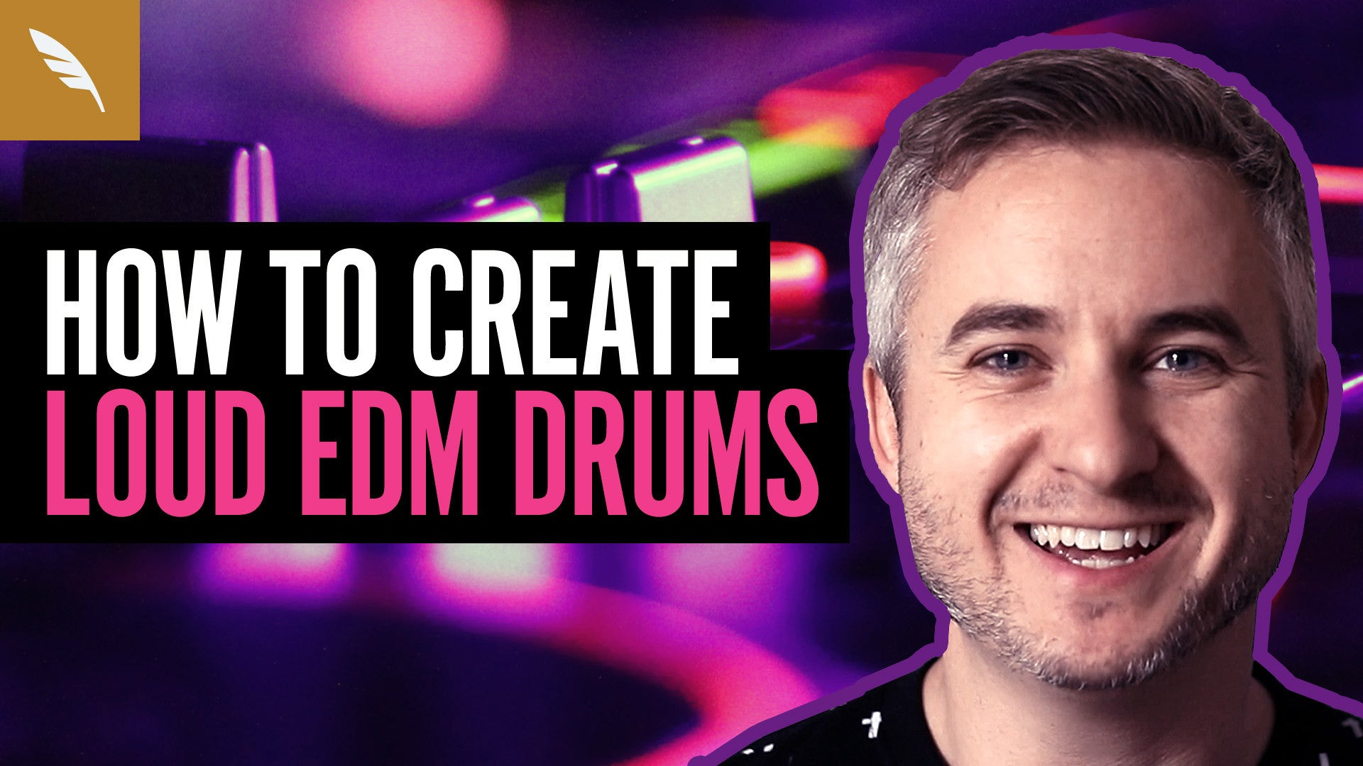 How To Create LOUD EDM Drums