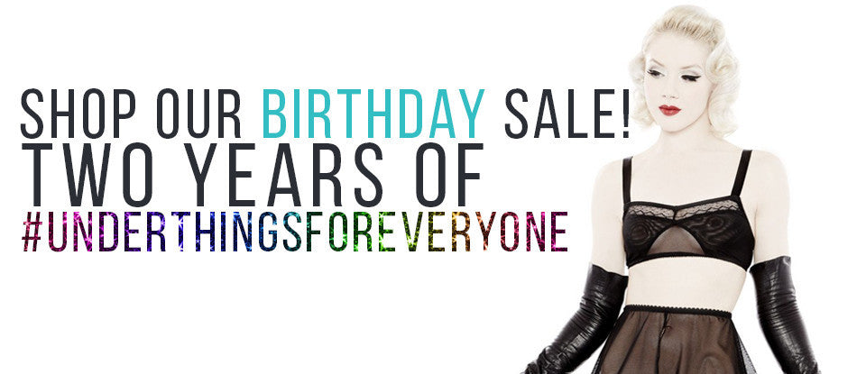 shop our birthday sale! two years of #underthingsforeveryone